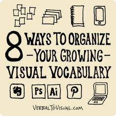 8 Ways To Organize Your Growing Visual Vocabulary - Verbal To Visual Visual Thinking, Design Thinking, Zentangle, Visual Note Taking, Visual Resume, Visual Learning, Visual Literacy, Sketch Notes, Study Skills