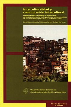 Interculturalidad y comunicación intercultural. 2011 www.cdch-ucv.net