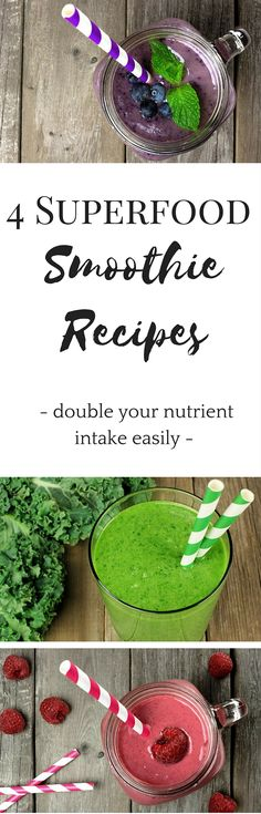 Double your nutrient intake with these 4 vegan superfood #smoothie #recipes! No expensive ingredients required, super easy to make.