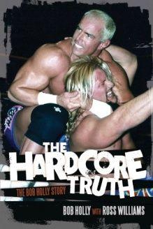 The Hardcore Truth  The Bob Holly Story, 978-1770411098, Bob Holly, ECW Press
