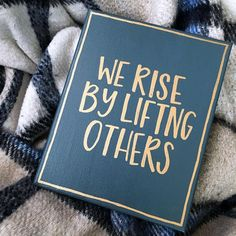 We Rise By Lifting Others, Hand Painted Canvas, Hand Lettering, Inspirational Motivational Canvas Quote, Grey and Gold