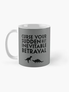 """""""Curse your sudden but inevitable betrayal"""" Mug by ninthstreet   Redbubble Inevitable, Betrayal, Iphone Wallet, Nerdy, Kids Outfits, Cool Designs, Water Bottle, Pouch, Tapestry"""