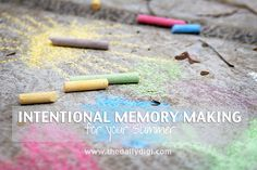 Intentional Memory Making for your Summer: tips and ideas for making great memories this Summer