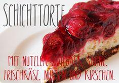 Schichttorte mit Nutella, Zwieback, Sahne, Frischkäse, Nüssen und Kirschen! Einfach köstlich! Rezept auf www.was-eigenes.com