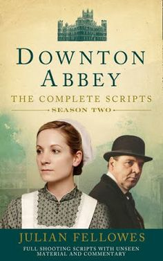 Downton Abbey: The Complete Scripts Season 2 Now Available!