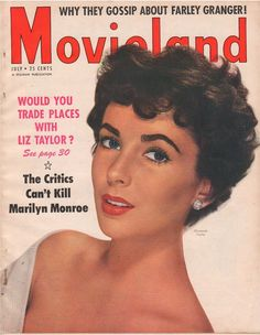 """Elizabeth Taylor on the front cover of """"Movieland"""" magazine, USA, July 1953."""