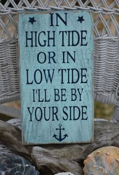In High Tide Or Low Tide I'll Be By Your Side Hand Painted Wood Sign by