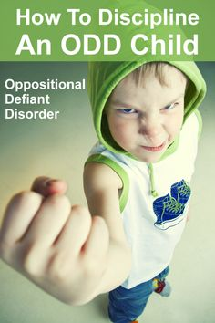 Oppositional Defiant Disorder - How To Discipline An ODD Child