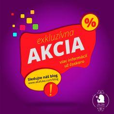 exkluzívna AKCIA Už čoskoro viac informácií... sledujete nás na FB a náš webový blog (akafuka.com/blog) News, Blog, Blogging