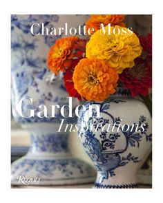 Charlotte Moss: Garden Inspirations by Liberty Distribution at Neiman Marcus.