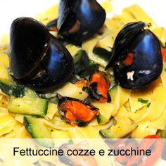 Fettuccine cozze e zucchine