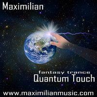 Maximilian-Quantum Touch-01-Vimana by Maximilian Fantasymusic on SoundCloud