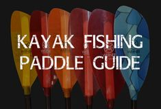 Choosing a Paddle for Kayaking Kayak Fishing, Kayak Anchor, Hobie Kayak, Stainless Steel Bolts, The Diagram, Trolling Motor, Paddles, Kayaking, Blog