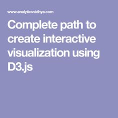 Complete path to create interactive visualization using D3.js