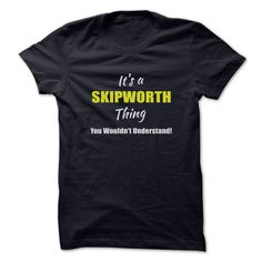 Its a SKIPWORTH Thing Limited ᐃ EditionAre you a SKIPWORTH? Then YOU understand! These limited edition custom t-shirts are NOT sold in stores and make great gifts for your family members. Order 2 or more today and save on shipping!SKIPWORTH