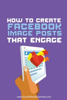 How to Create #Facebook Image Posts That Engage via @smexaminer. #socialmedia #marketing