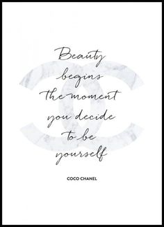 Beauty Begins The Moment You Decide to be Yourself - Coco Chanel Poster von Brett Wilson bei AllPosters.deBeauty Begins The Moment You Decide to be Yourself - Coco Chanel Poster von Brett Wilson bei AllPosters. Prada Marfa, Chanel Frases, Citations Chanel, Citation Coco Chanel, Coco Chanel Quotes, Coco Chanel Pictures, Art Chanel, Chanel Beauty, Chanel Decor