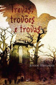 Poesia Evangélica: Trevas, Trovões e Trovas - Novo livro de Júnior Fe...