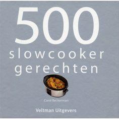 500 Slowcookergerechten  www.kopgroepbibliotheken.nl