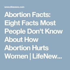 Abortion Facts: Eight Facts Most People Don't Know About How Abortion Hurts Women | LifeNews.com