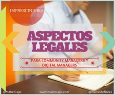 Aspectos legales imprescindibles para el Community Manager y Digital Manager via @MabelCajal