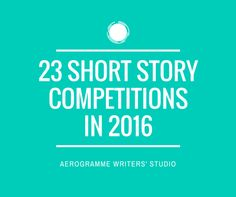23 Short Story Competitions in 2016 #writing