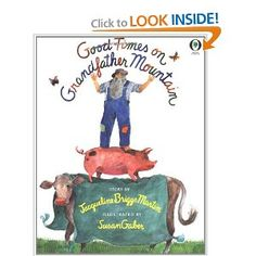 Good Times On Grandfather Mountain by Jacqueline Briggs Martin- Wonderful book about looking on the bright side. Charming illustrations and uplifting storyline make this one a winner. Highly recommend.