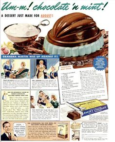 Love this Ad and Recipe from Baker's Chocolate from August 1939 ( Life Magazine )! Um-m! chocolate 'n mint! A dessert just made for A. Retro Recipes, Old Recipes, Cookbook Recipes, Vintage Recipes, Cooking Recipes, Recipies, Bakers Chocolate, Mint Chocolate, Depression Era Recipes
