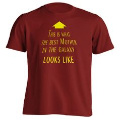 Unisex Style This Is What The Best Mother In The Galaxy Looks Like T-Shirt