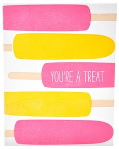 you're a treat #quote