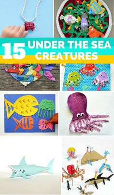 15 Playful Under the Sea Ocean Creatures to Make With Kids.