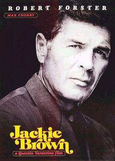 Jackie Brown - Robert Forster Jackie Brown, Robert Forster, Quentin Tarantino Films, Elmore Leonard, Foxy Brown, John Malkovich, Michael Keaton, Kino Film, Best Supporting Actor
