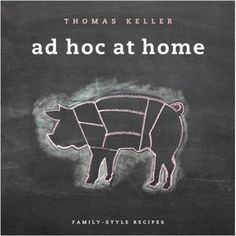 Thomas Keller: Ad Hoc at Home #cookbook