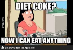 I'll take a diet coke and a dozen donuts. Don't worry, it's fine for my diet: I'm drinking a diet coke.