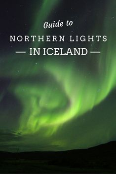 Luxe Adventure Traveler's Complete Guide to Northern Lights in Iceland