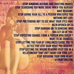 .... Stop breaking your own heart. -Trent Shelton
