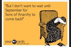 Having major with drawls...re-watching the seasons to get my SOA fix...