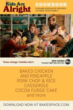 See the show, eat the food - inspired by ABC's The Kids Are Alright (URL) at BakeSpace. Watch the show Tuesdays Pork Chop Rice Casserole, Pineapple Pork Chops, Make Your Own Cookbook, Pineapple Casserole, Living Tv, Baking Recipes, Healthy Recipes, Fudge Cake, Recipe Sites