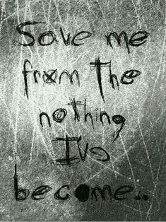 Bring me to life (Evanescence) Save me from the nothing I've become Band Quotes, Song Lyric Quotes, Music Quotes, Lyric Art, Song Lyrics Rock, Nirvana Lyrics, Music Lyrics Art, Song Memes, Rock Quotes