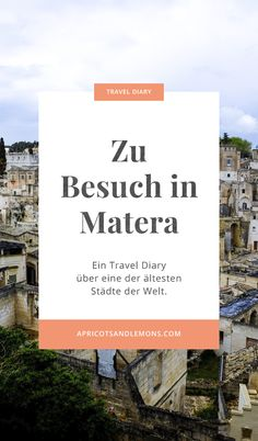 Travel Diary: Zu Besuch in Matera – Apricots & Lemons Letter Board, Lettering, Travel, Europe, Travel Scrapbook, Old Town, Travel Advice, Places, Destinations