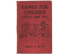 Games For Children Little and BIG by Mary E Blain  by Eudaemonius