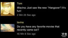 """Lavina Você tem algum filme favorito que saiu recentemente?  Tom @Lavina Lee: Acabei de ver o novo """"Hangover""""! É divertido!"""