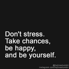 Don't stress. Take chances. Do it.