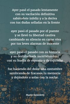 Los mejores poemas de MARIO BENEDETTI 【Versos】 Sad Quotes, Book Quotes, Great Quotes, Quotes To Live By, Awesome Quotes, Broken Hearts Club, Pablo Neruda, More Than Words, Learning Spanish