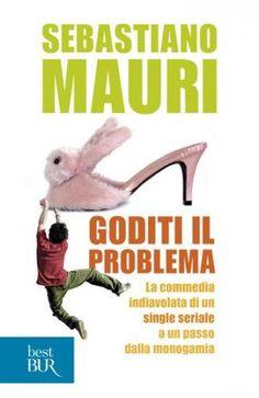 Prezzi e Sconti: #Goditi il problema  ad Euro 5.99 in #Sebastiano mauri #Book letteratura
