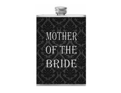 Hey, I found this really awesome Etsy listing at https://www.etsy.com/listing/179830270/mother-of-the-bride-wedding-party-flask