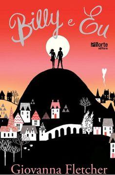 Leia a resenha do livro de estreia de Giovanna Fletcher: Billy e eu. Um chicklit lindo e cheio de romance mas também com uma pitada psicológica incrível.
