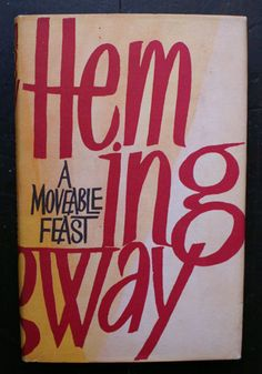 a moveable feast, ernest hemingway.