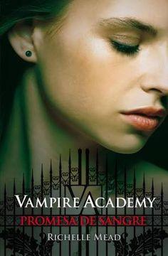 Vampire Academy, Promesa de Sangre - Richelle Mead