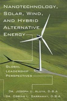 Nanotechnology, Solar, Wind, and Hybrid Alternative Energy